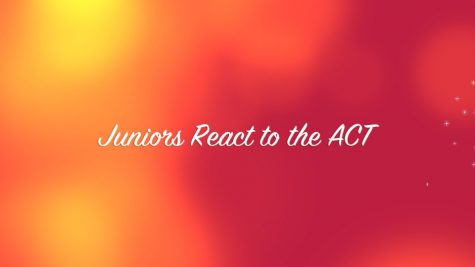 Juniors React to the ACT
