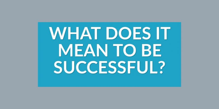 What Does It Mean to be Successful?